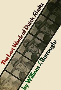 William Burroughs, The Last Words of Dutch Schultz