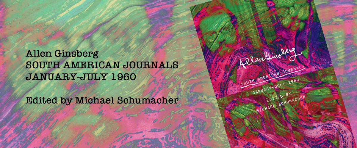 Allen Ginsberg's South American Journals, edited by Michael Schumacher